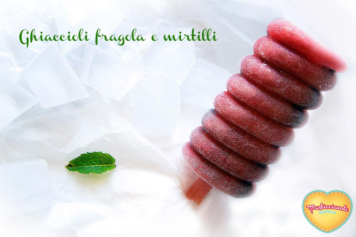 ghiaccioli-fragola-mirtilli01